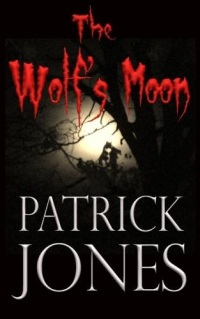 The Wolf's Moon by Patrick Jones Amazon Link