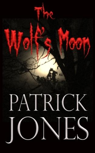 The Wolf Moon by Patrick Jones