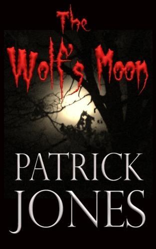 The Wolf Moon by Patrick Jones