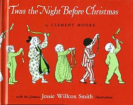 """'TWAS THE NIGHT BEFORE CHRISTMAS"" by Clement Clarke Moore"