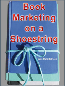 Book Marketing on a Shoestring Doris-Maria Heilmann 111Publishing Savvy Book Writers