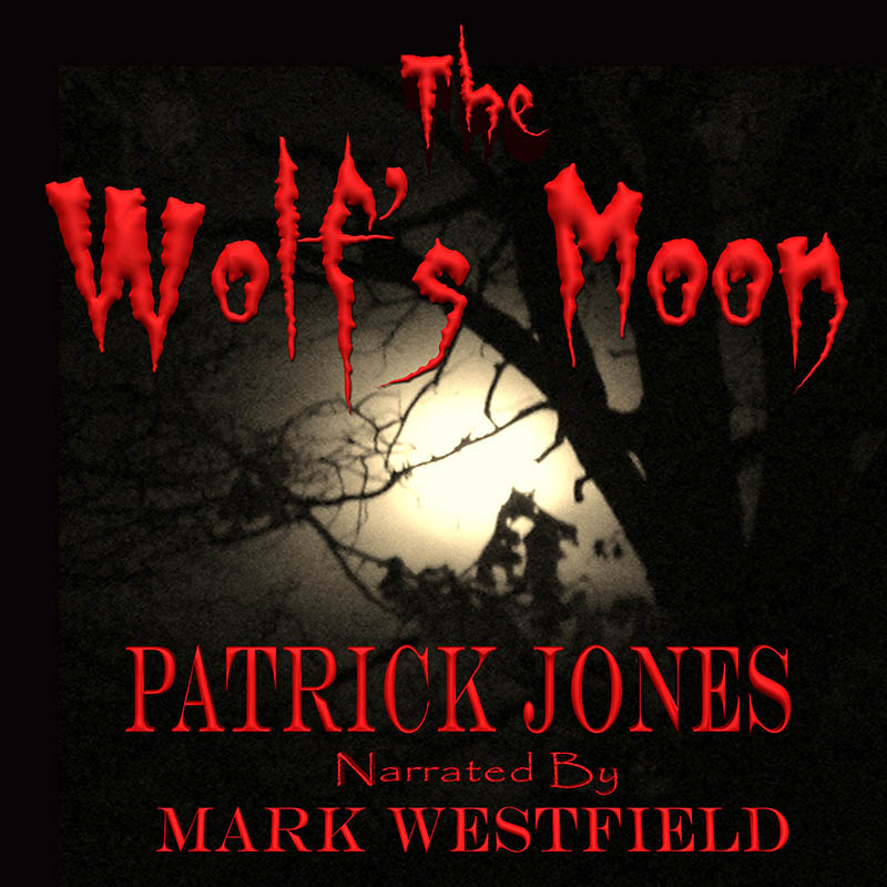 The Wolf's Moon by Patrick Jones Audible ACX Audiobook, mystery, thriller, suspense, horror, ozark mountains