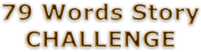 TWELVE MORE New '79 Words Story Challenge' Entrants…
