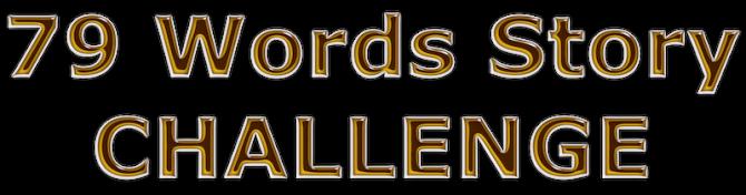 TWELVE MORE New '79 Words Story Challenge' Entrants…
