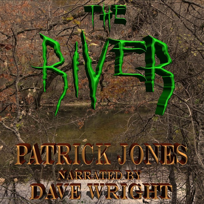 The River #Audiobook by Patrick Jones with #Narrator Dave Wright is LIVE on Audible! Celebrate with a #FREE #eBook!!